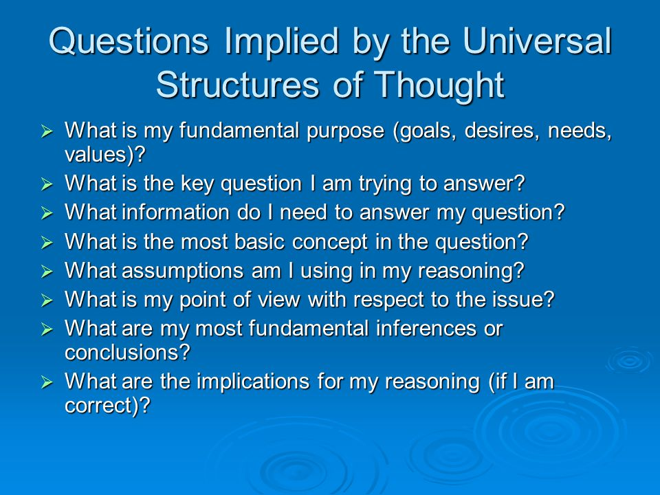 Questions Implied by the Universal Structures of Thought