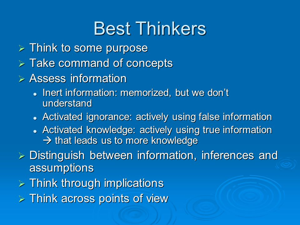 Best Thinkers Think to some purpose Take command of concepts