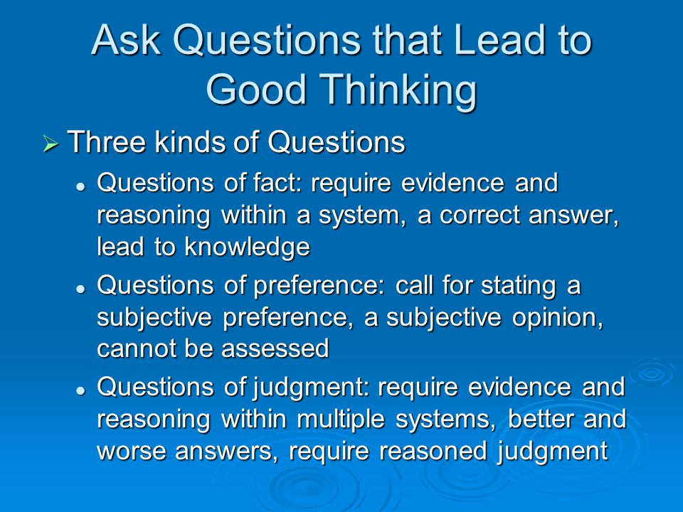 Ask Questions that Lead to Good Thinking