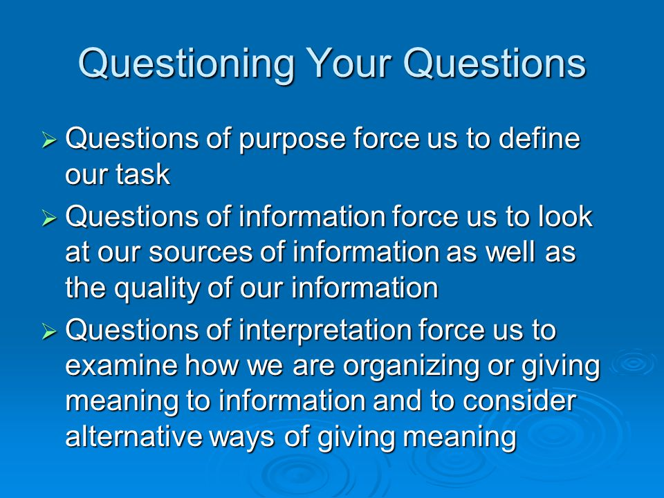 Questioning Your Questions