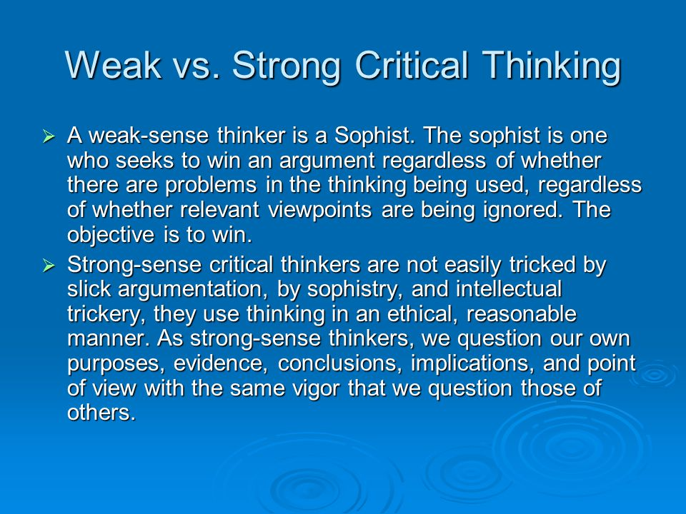 Weak vs. Strong Critical Thinking