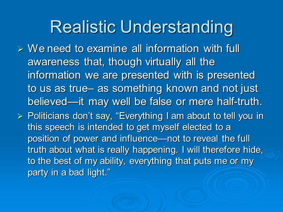 Realistic Understanding