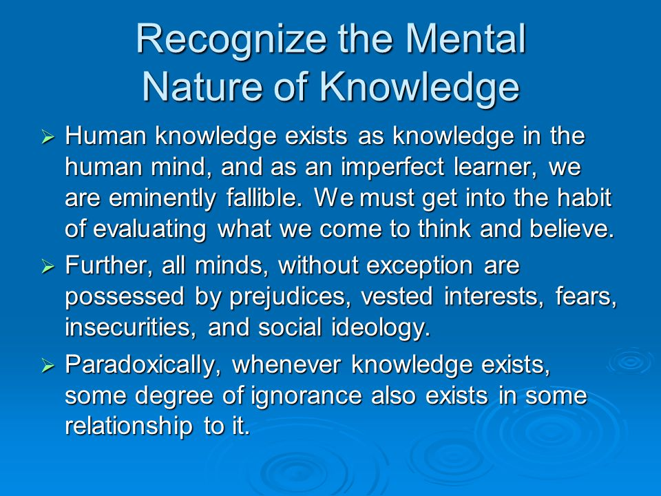 Recognize the Mental Nature of Knowledge