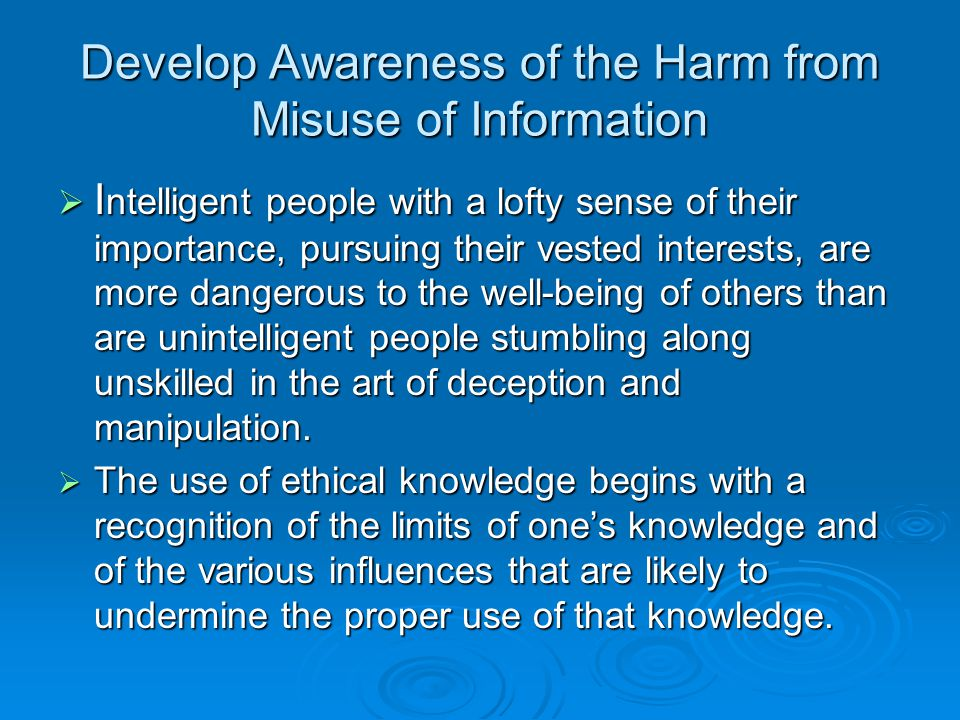 Develop Awareness of the Harm from Misuse of Information