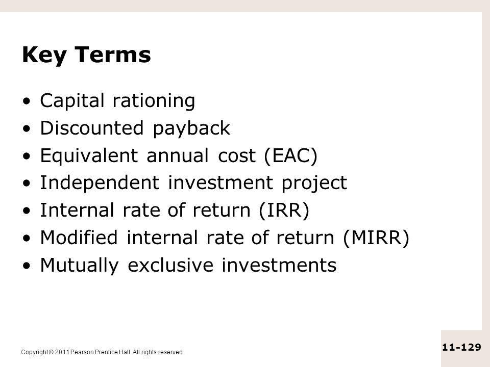 Key Terms Capital rationing Discounted payback