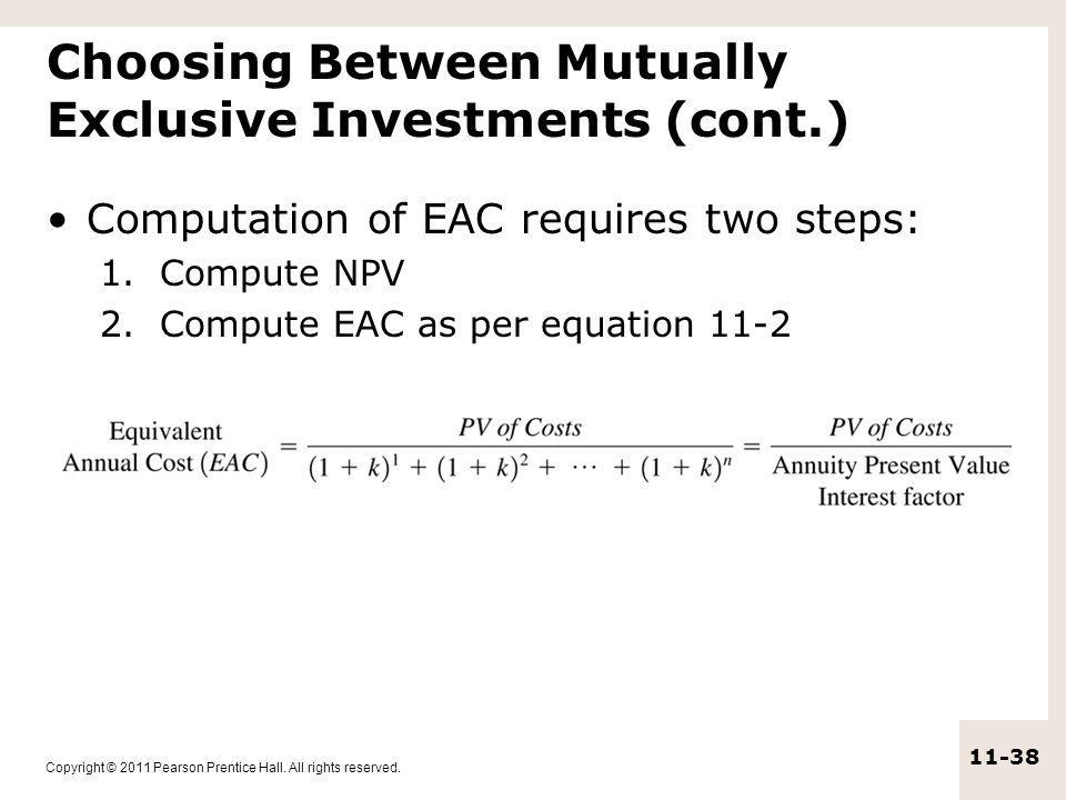 Choosing Between Mutually Exclusive Investments (cont.)