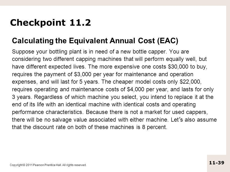 Checkpoint 11.2 Calculating the Equivalent Annual Cost (EAC)