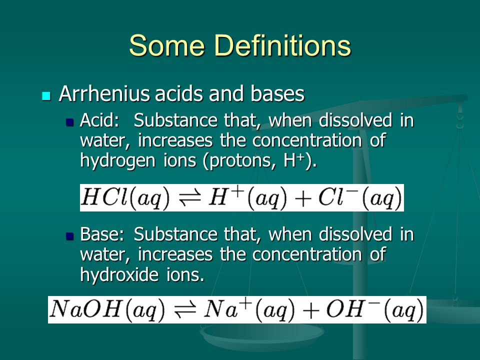 Some Definitions Arrhenius acids and bases