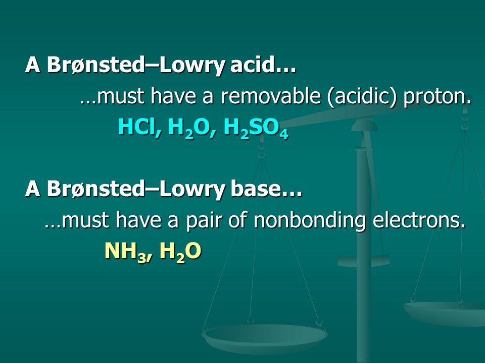 A Brønsted–Lowry acid…