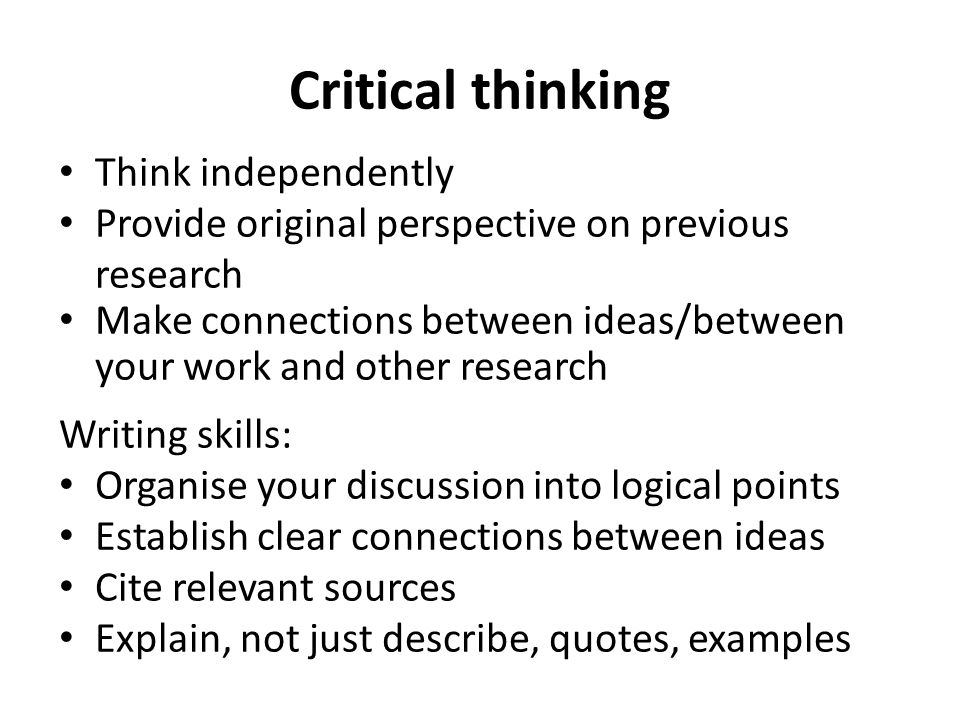 Critical thinking Think independently