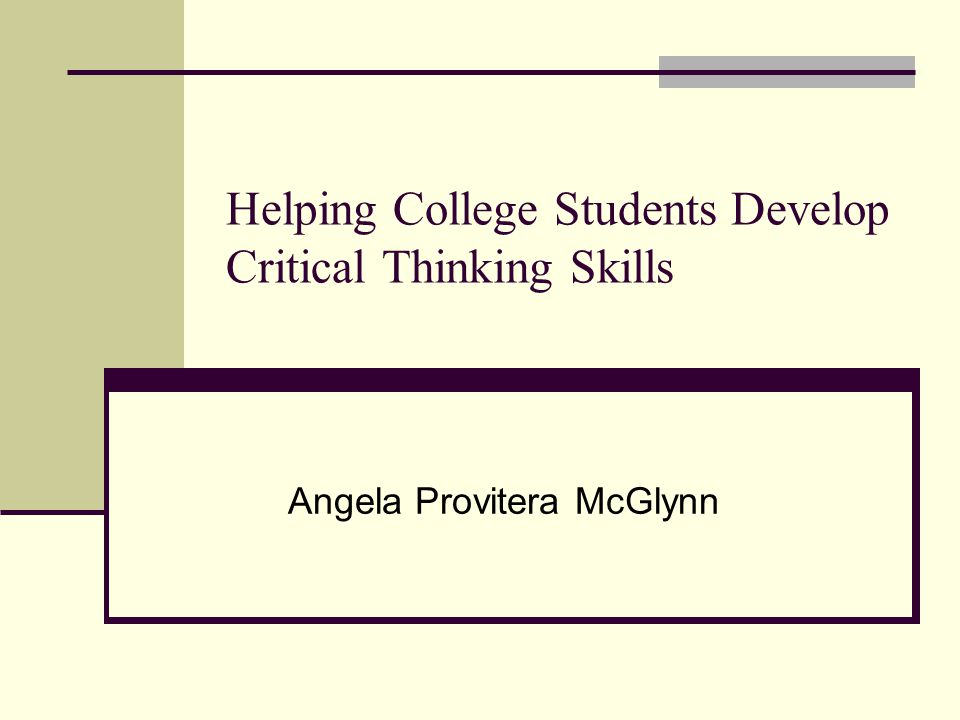 Helping College Students Develop Critical Thinking Skills