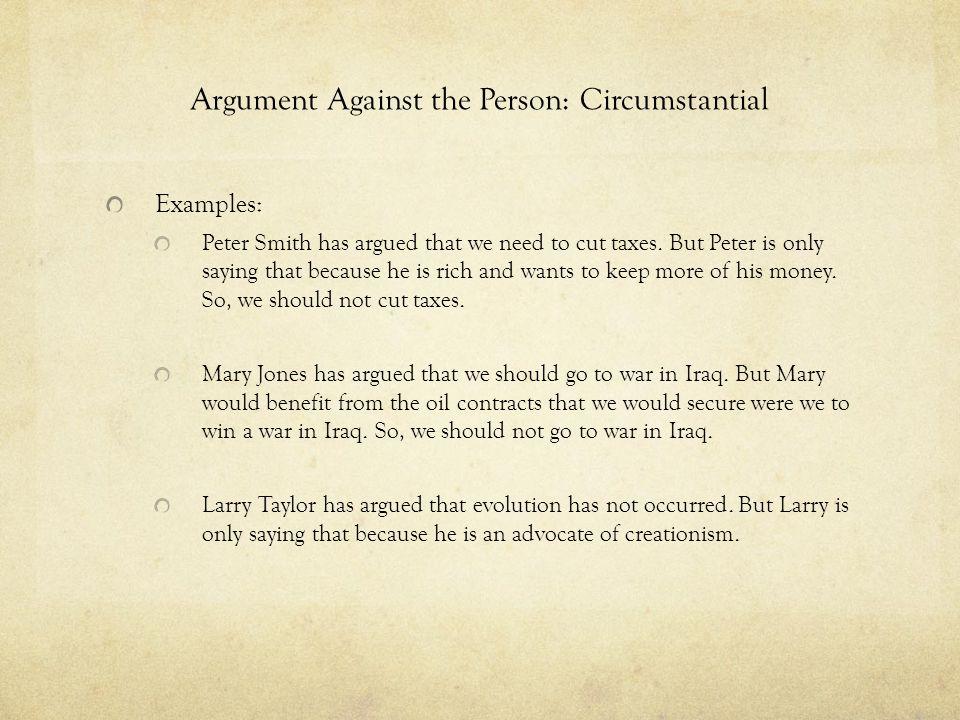 Argument Against the Person: Circumstantial