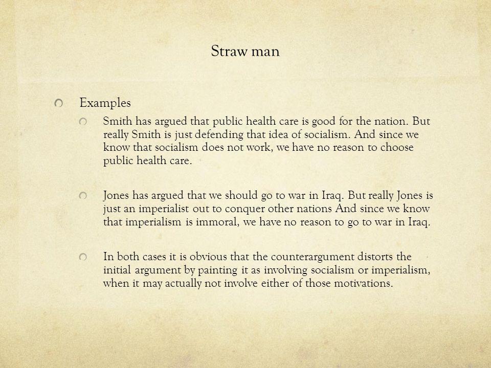 Straw man Examples.