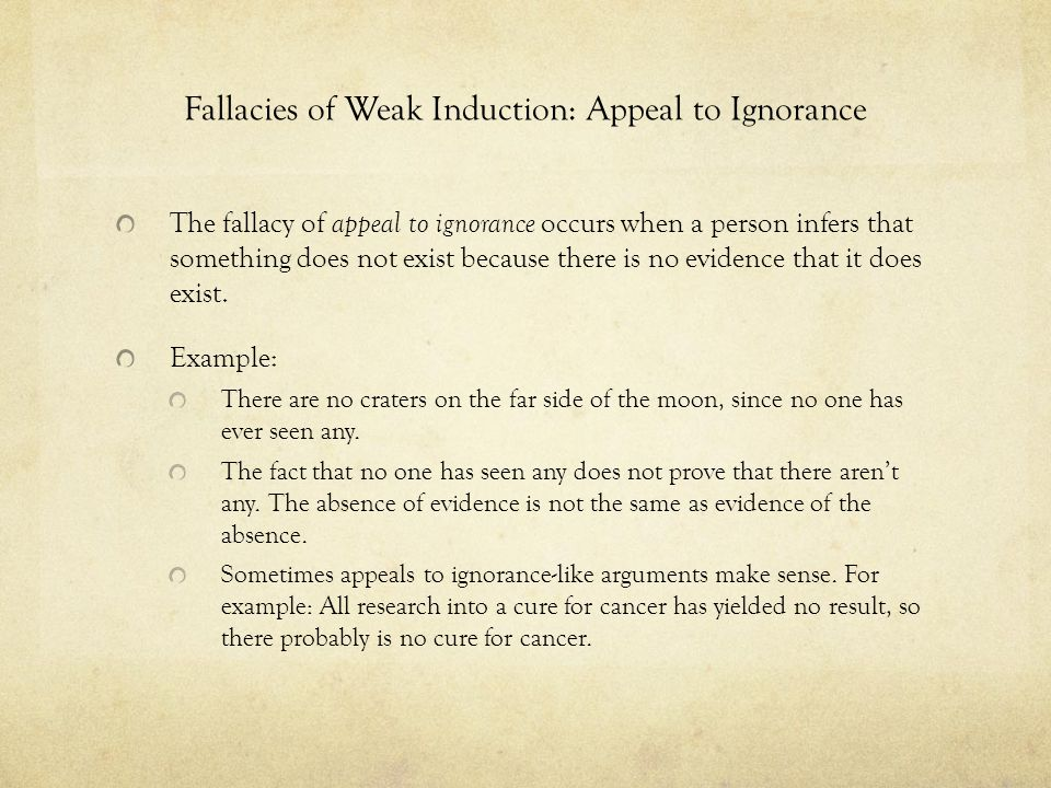 Fallacies of Weak Induction: Appeal to Ignorance