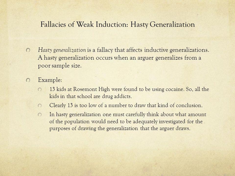 Fallacies of Weak Induction: Hasty Generalization