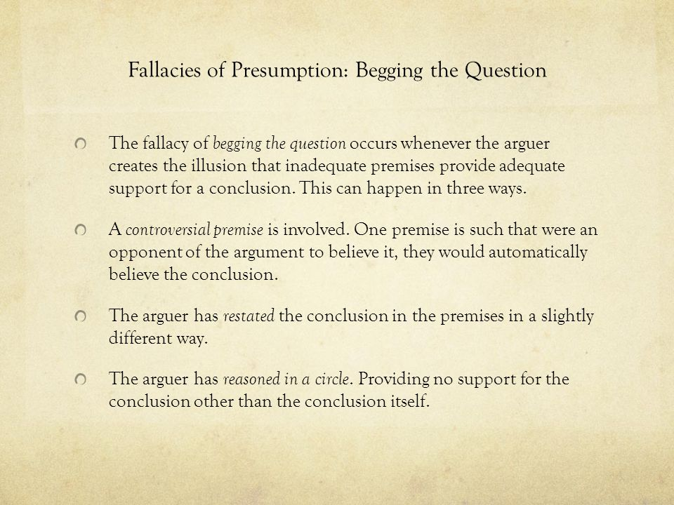 Fallacies of Presumption: Begging the Question
