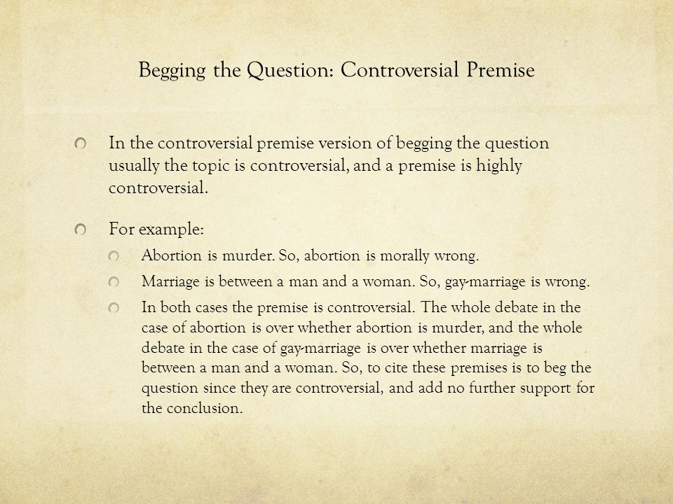 Begging the Question: Controversial Premise