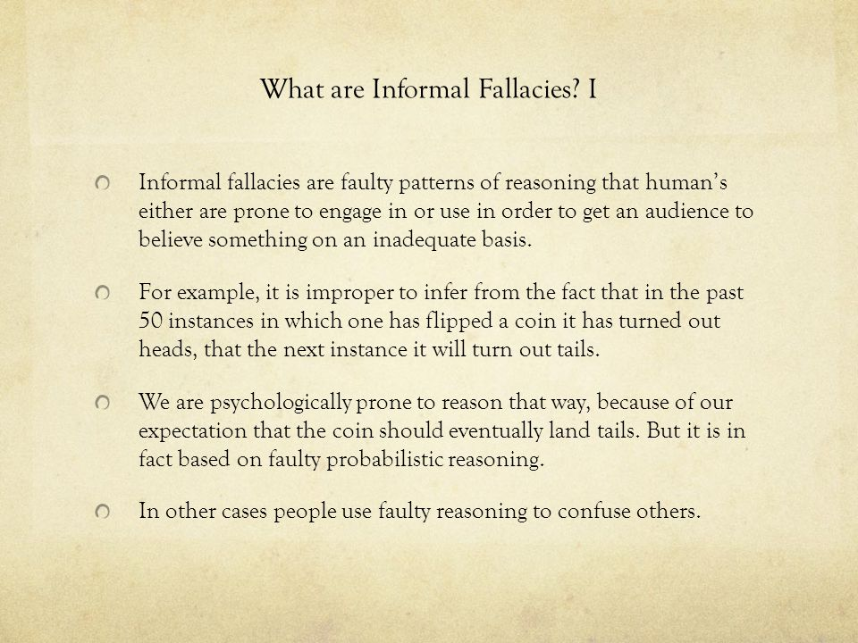 What are Informal Fallacies I
