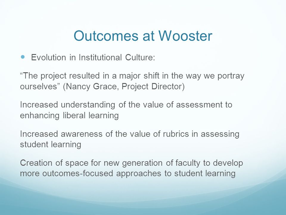 Outcomes at Wooster Evolution in Institutional Culture: