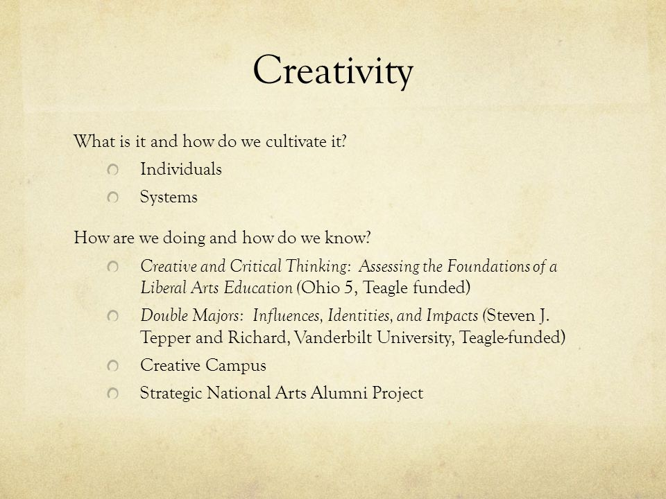 Creativity What is it and how do we cultivate it Individuals Systems