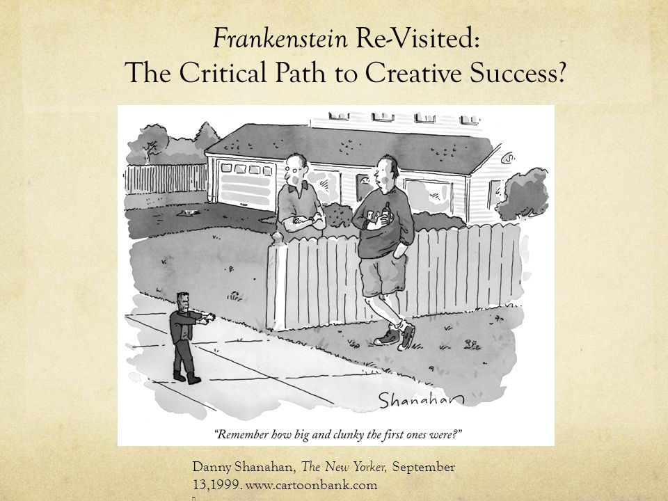 Frankenstein Re-Visited: The Critical Path to Creative Success