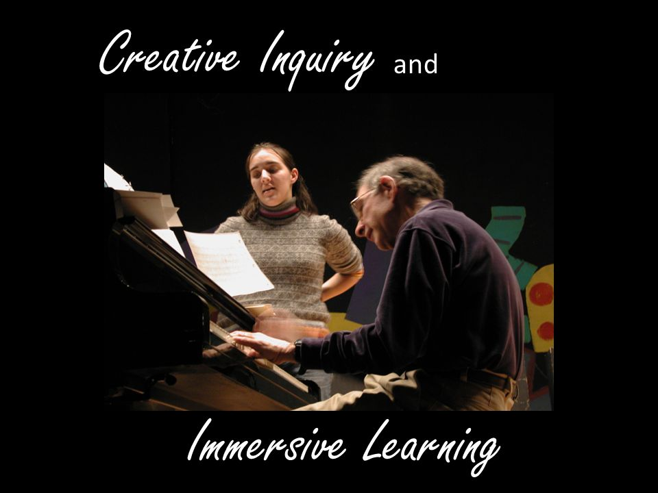 Creative Inquiry and Immersive Learning