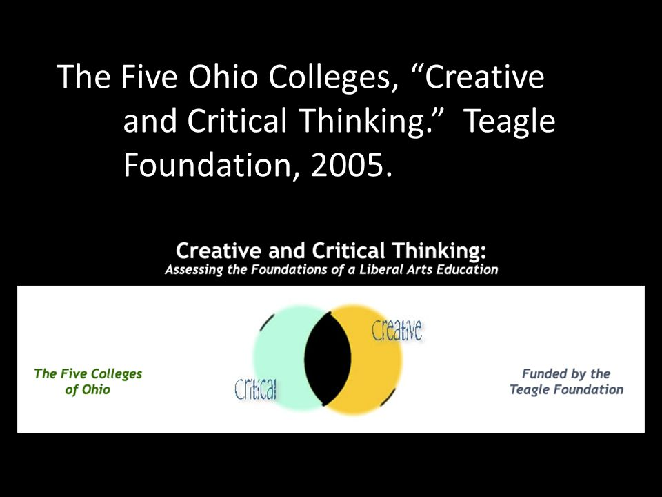 The Five Ohio Colleges, Creative. and Critical Thinking. Teagle