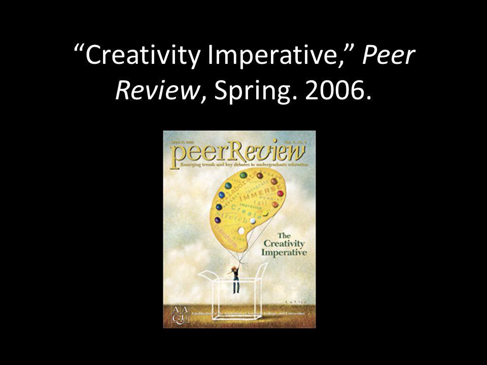Creativity Imperative, Peer Review, Spring. 2006.