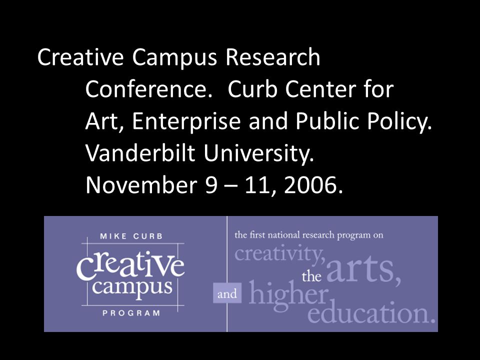 Creative Campus Research. Conference. Curb Center for