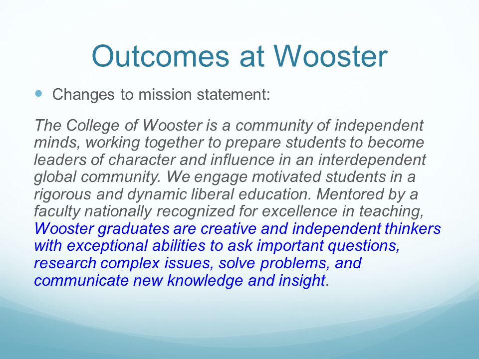 Outcomes at Wooster Changes to mission statement: