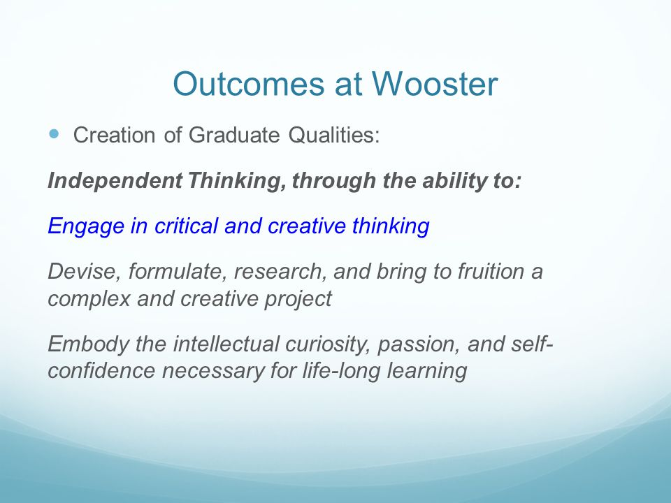 Outcomes at Wooster Creation of Graduate Qualities: