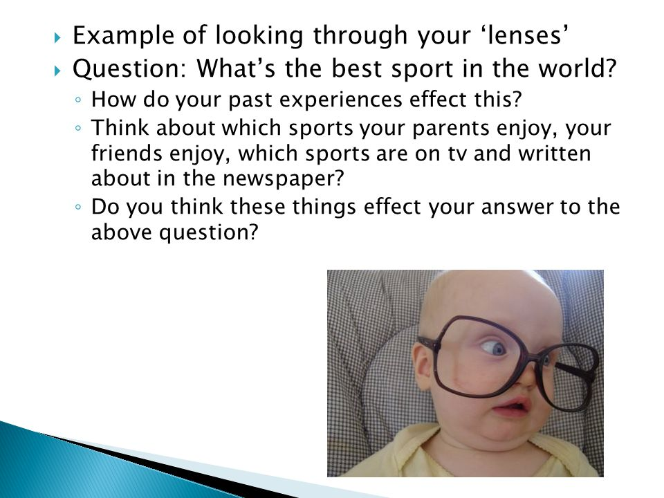 Example of looking through your 'lenses'