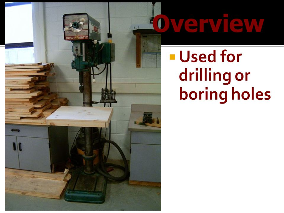 Overview Used for drilling or boring holes