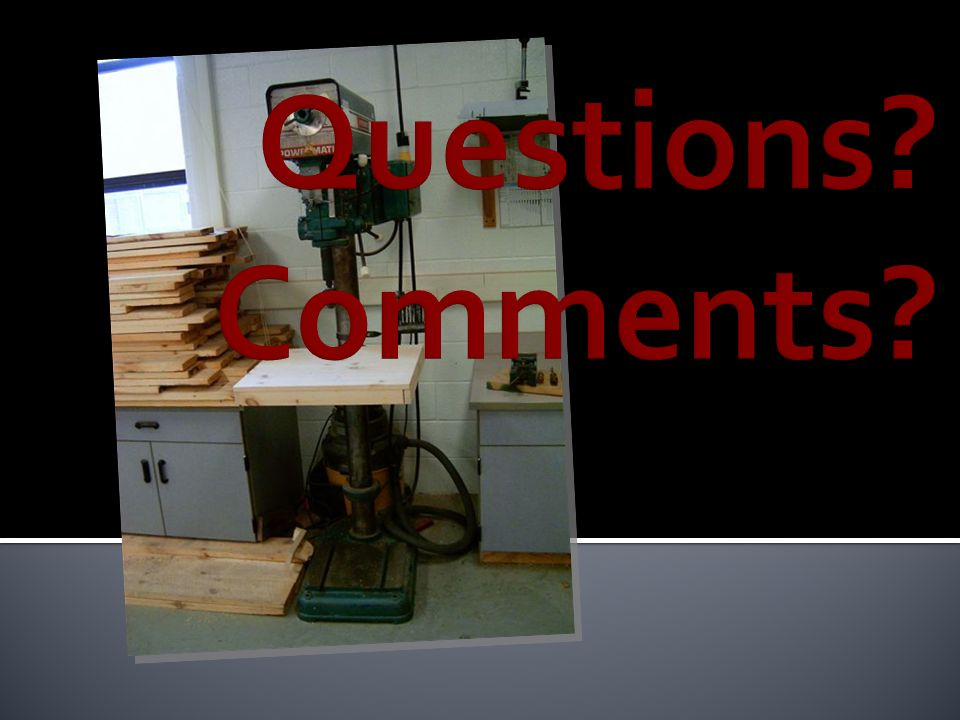 Questions Comments If you have any questions or comments, please review this video again or contact your instructor.