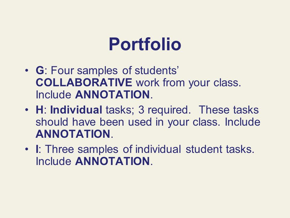 Portfolio G: Four samples of students' COLLABORATIVE work from your class. Include ANNOTATION.