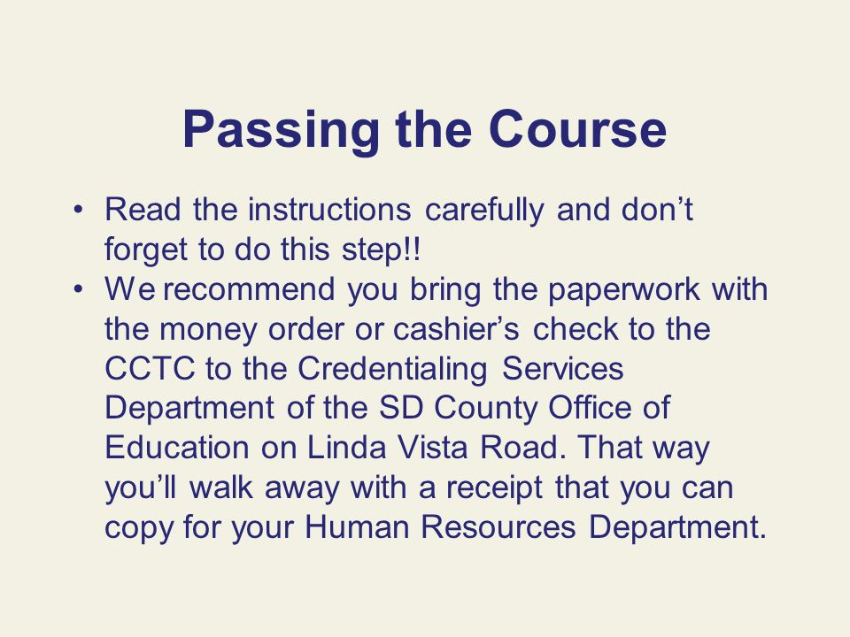 Passing the Course Read the instructions carefully and don't forget to do this step!!