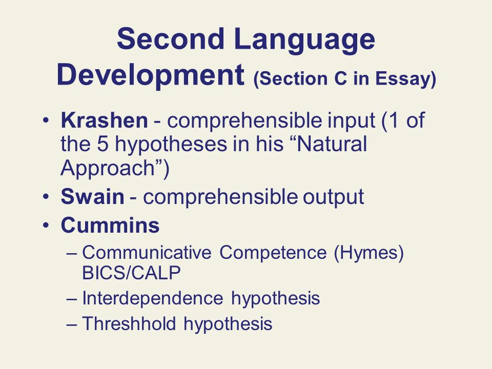 Second Language Development (Section C in Essay)