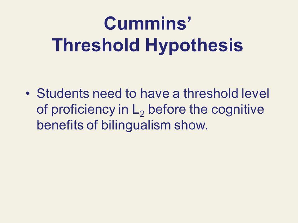 Cummins' Threshold Hypothesis
