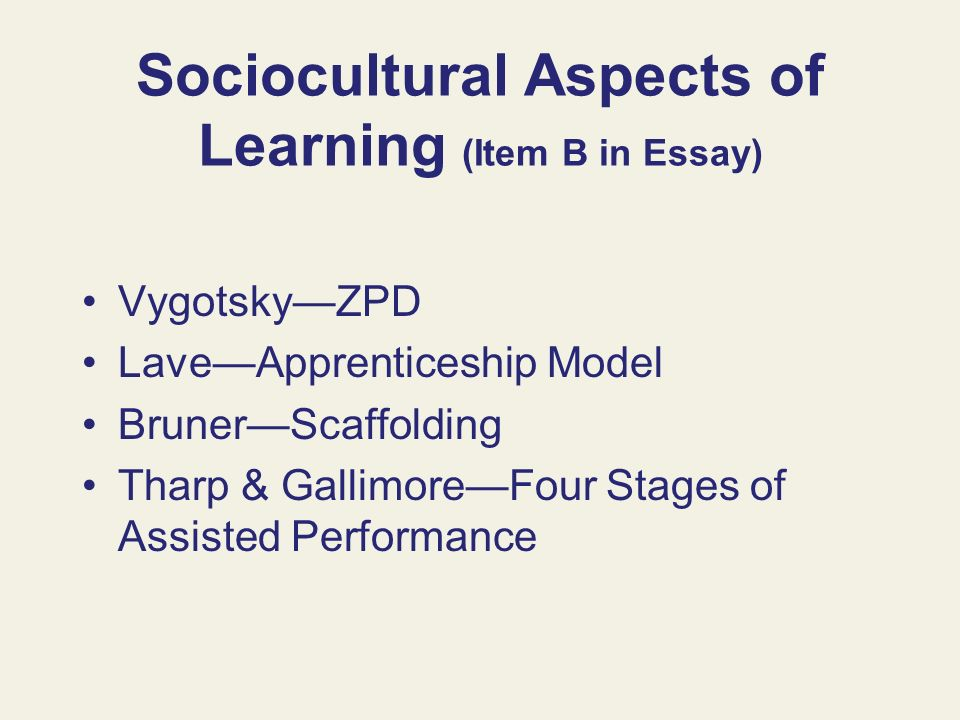 Sociocultural Aspects of Learning (Item B in Essay)