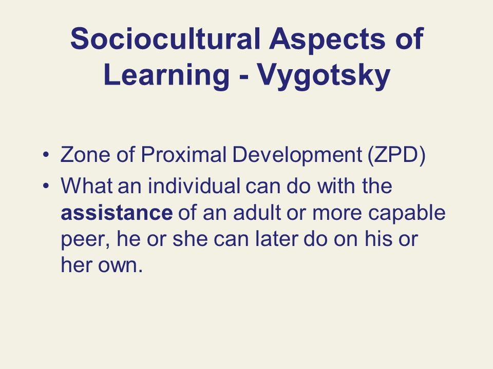 Sociocultural Aspects of Learning - Vygotsky
