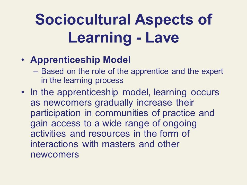 Sociocultural Aspects of Learning - Lave