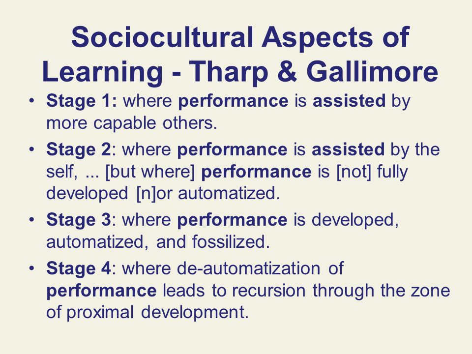 Sociocultural Aspects of Learning - Tharp & Gallimore