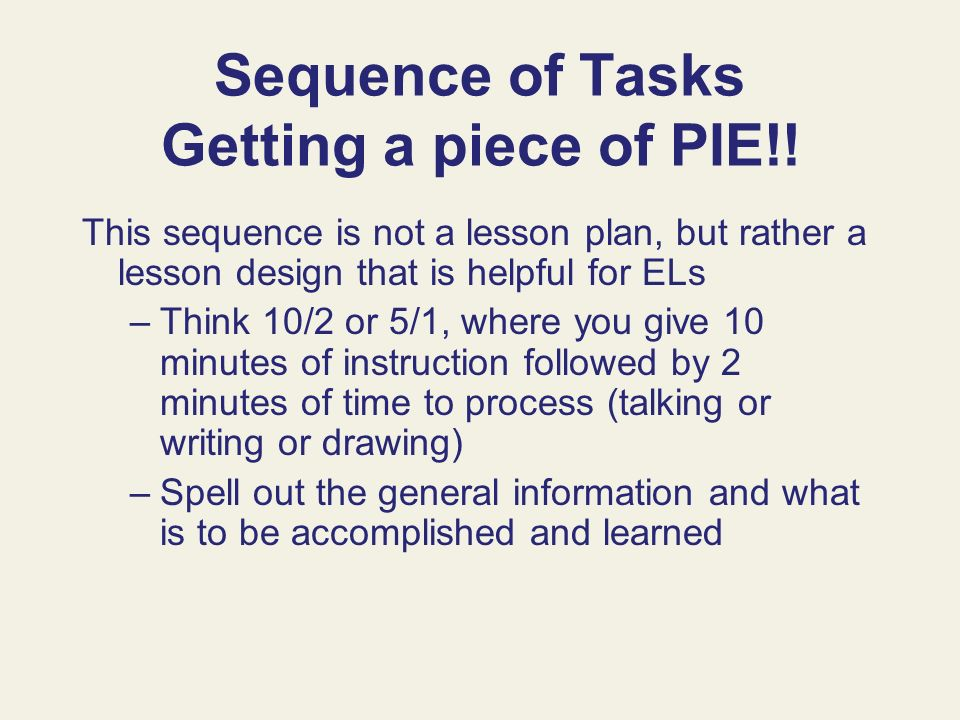 Sequence of Tasks Getting a piece of PIE!!