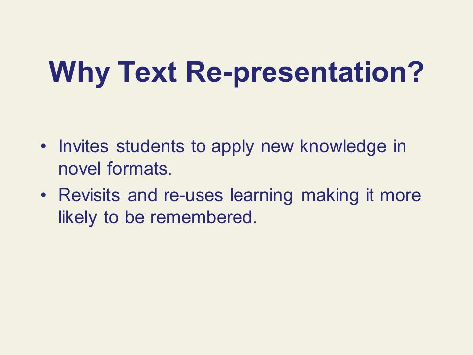 Why Text Re-presentation