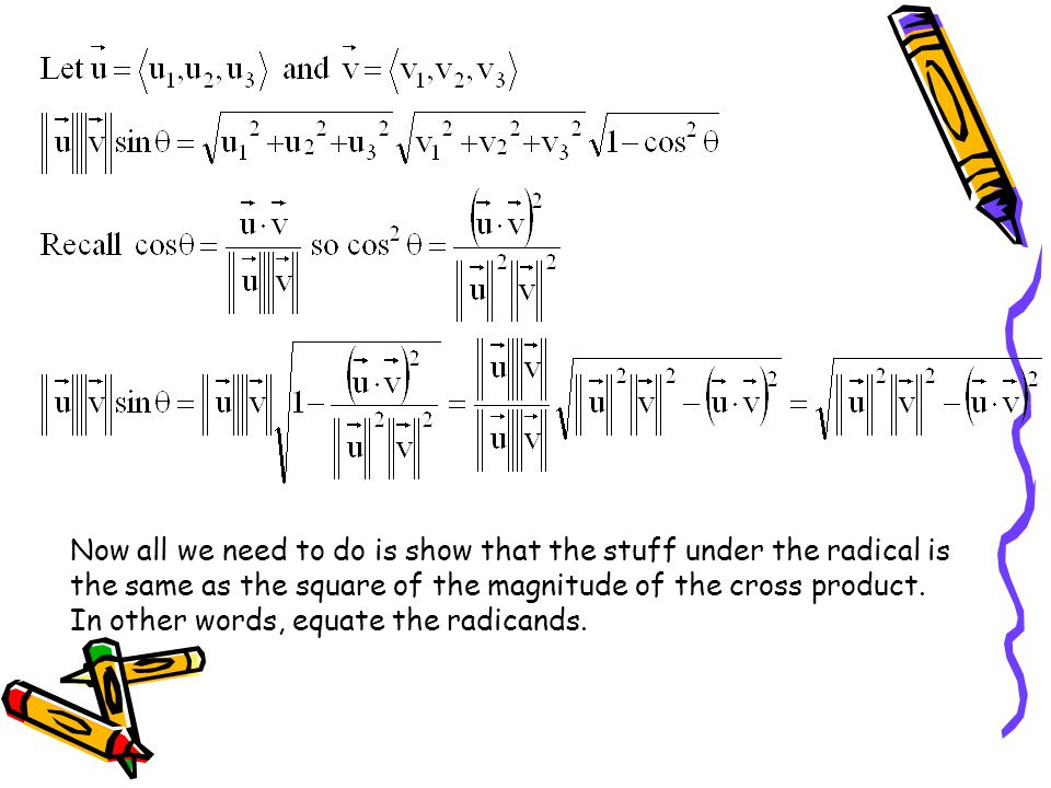 Now all we need to do is show that the stuff under the radical is the same as the square of the magnitude of the cross product.