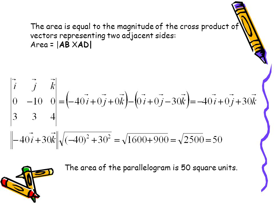 The area is equal to the magnitude of the cross product of vectors representing two adjacent sides: