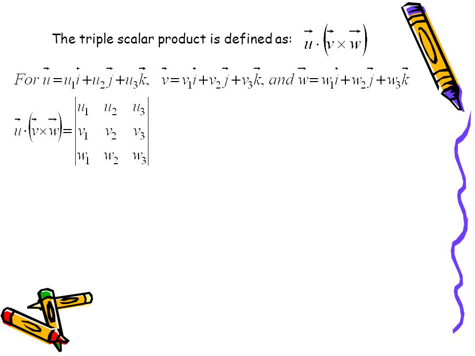The triple scalar product is defined as: