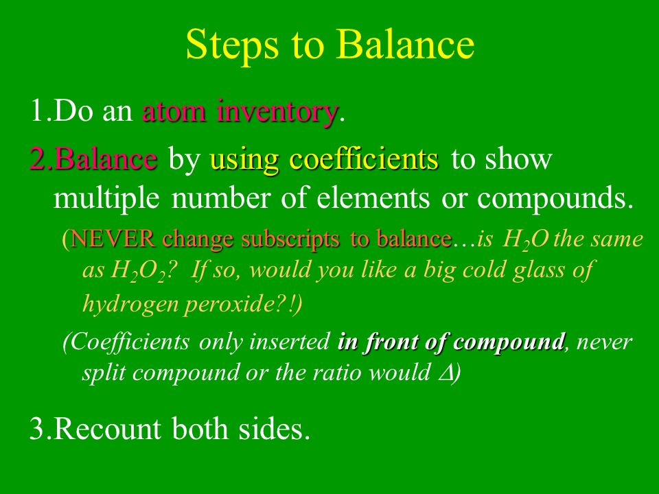 Steps to Balance Do an atom inventory.