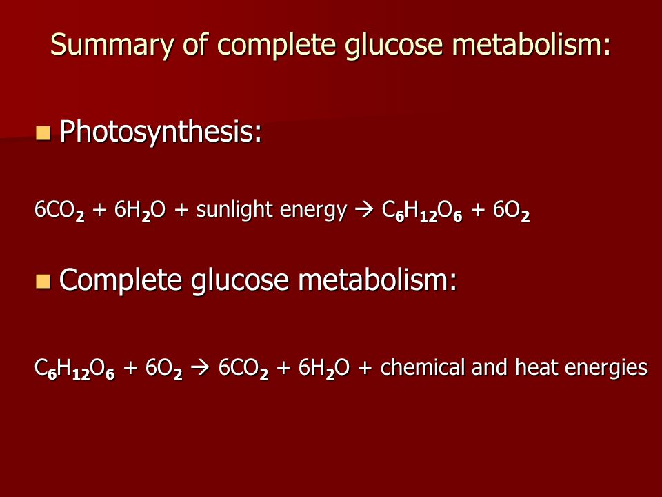 Summary of complete glucose metabolism: