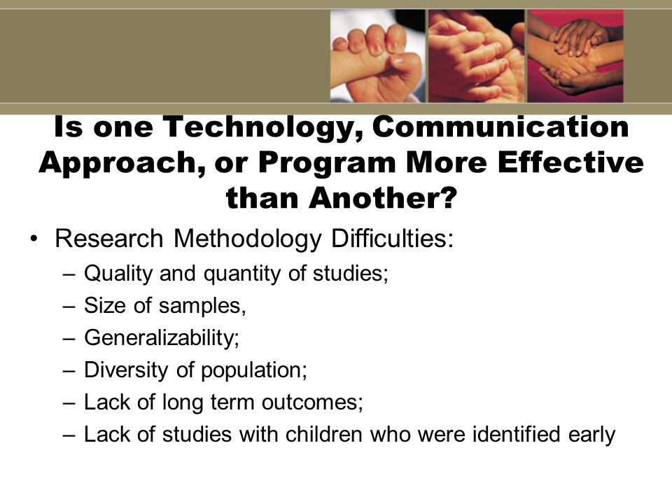 Is one Technology, Communication Approach, or Program More Effective than Another